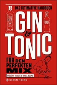 Gin Buch: Gin & Tonic - Für den perfekten Mix